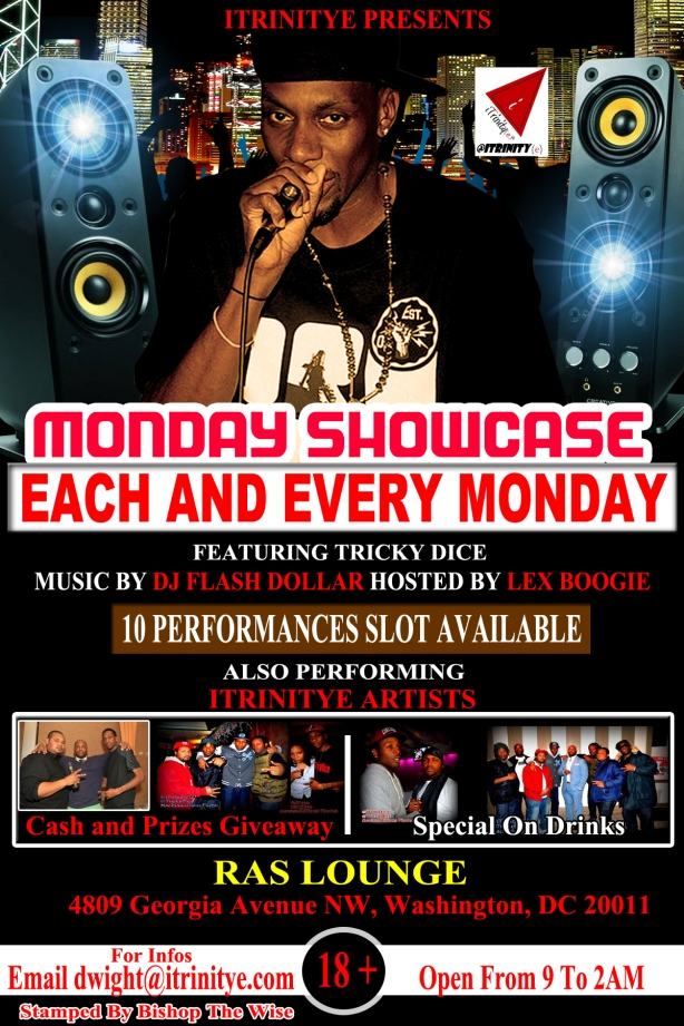 @ITRINITYE Mondays.... EACH AND EVERY MONDAY @RASLOUNGE showcase performances are available giving OUT cash and prizes 10 performance slots are available email dwight@itrinitye.com for details